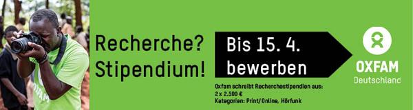 Oxfam schreibt Recherchestipendien aus. Informationen unter https://www.oxfam.de/presse/recherche-stipendium