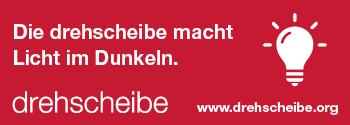 Die drehscheibe macht Licht im Dunkeln. www.drehscheibe.org