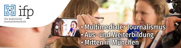 Anzeige ifp Multimedialer Journalismus – Aus- und Weiterbildung mitten in München https://journalistenschule-ifp.de/weiterbildung